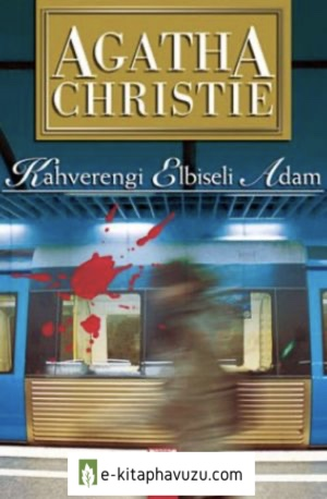 Agatha Christie - Kahverengi Elbiseli Adam (The Man In The Brown Suit)