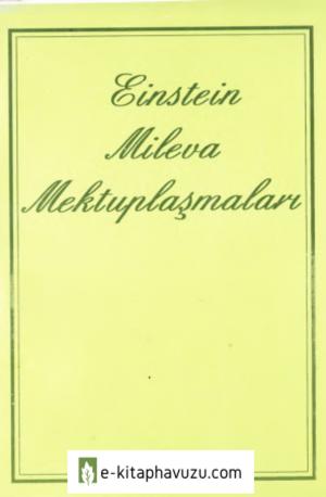 Albert Einstein - Mileva Mektuplaşmaları - Düşün Yayınları