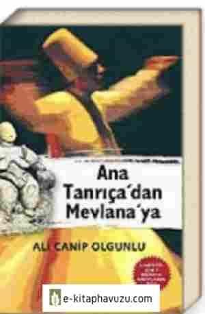 Ali Canip Olgunlu - Ana Tanrıçadan Mevlanaya - Karakutu Yayınları