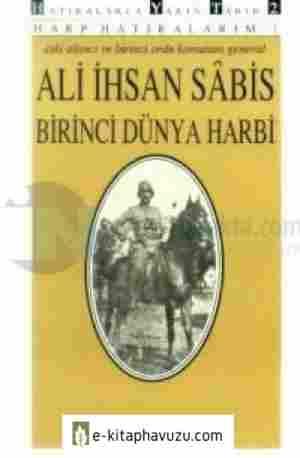 Ali İhsan Sâbis - Harp Hatıralarım 1