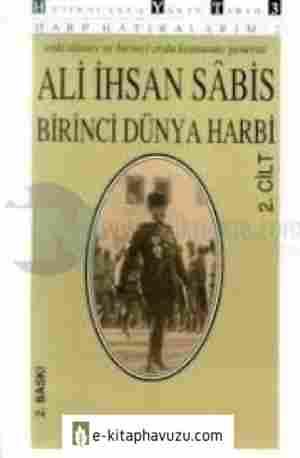 Ali İhsan Sâbis - Harp Hatıralarım 2