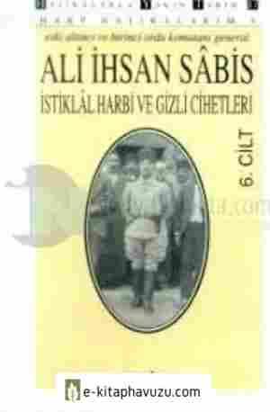 Ali İhsan Sâbis - Harp Hatıralarım 6