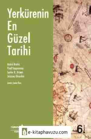 Andre Brahic - Yerkürenin En Güzel Tarihi - İş Bankası Yayınları