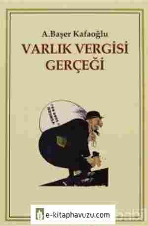Arslan Başer Kafaoğlu - Varlık Vergisi Gerçeği