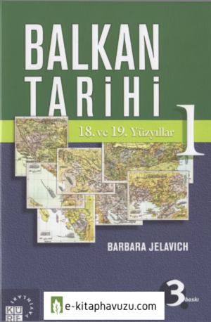 Barbara Jelavich - Balkan Tarihi 1. Cilt kiabı indir