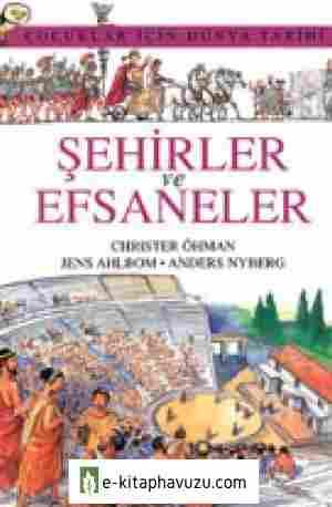 Christer Ohman - Çocuklar İçin Dünya Tarihi - Cilt Iı - Şehirler Ve Efsaneler - Kırmızı Kalem Yayınları kiabı indir