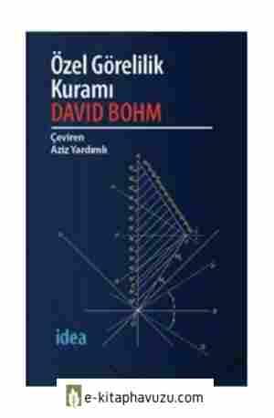 David Bohm - Özel Görelilik Kuramı - İdea Yayınları