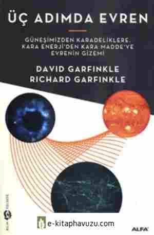 David-Richard Garfinkle - Üç Adımda Evren - Alfa Yayınları