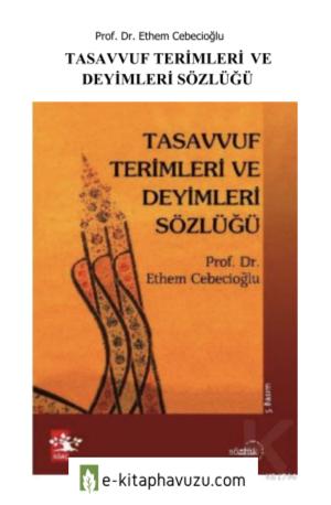 Ethem Cebecioğlu - Tasavvuf Terimleri Ve Deyimleri Sözlüğü