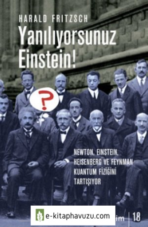 Harald Fritzsch - Yanılıyorsunuz Einstein! (Kuantum Fiziği)