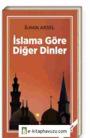İlhan Arsel - İslama Göre Diğer Dinler