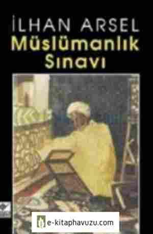 İlhan Arsel - Müslümanlık Sınavı