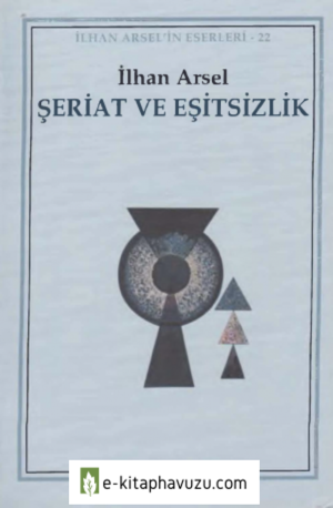 İlhan Arsel - Şeriat Ve Eşitsizlik