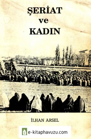 İlhan Arsel - Şeriat Ve Kadın