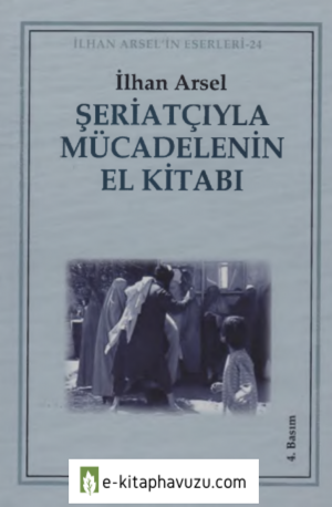 İlhan Arsel - Şeriatçıyla Mücadelenin El Kitabı