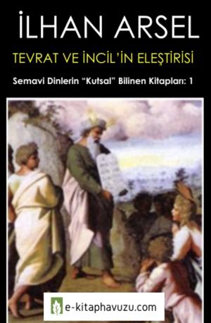 İlhan Arsel - Tevrat Ve İncilin Eleştirisi
