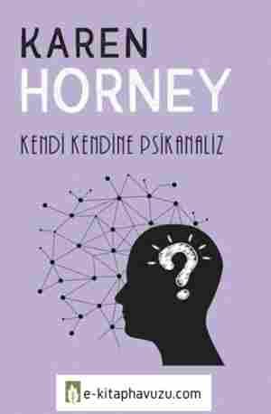Karen Horney - Kendi Kendine Psikanaliz