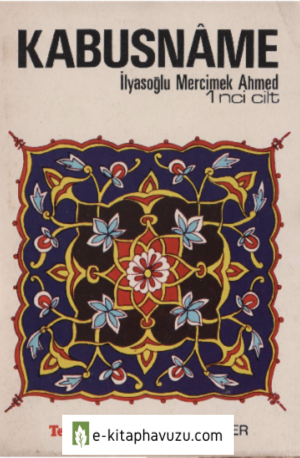 Keykavus-İlyasoğlu Mercimek Ahmet - Kabusname 1 - Tercüman