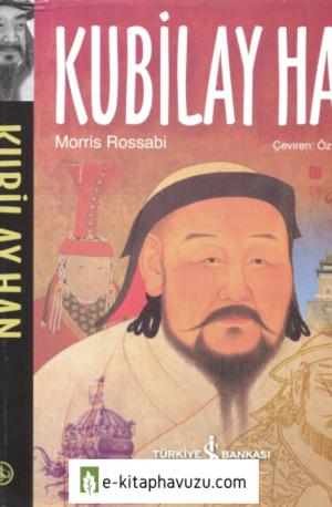 Morris Rossabi - Kubilay Han