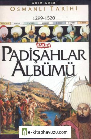 Padişahlar Albümü Cilt 1 (1299-1520) Sabah