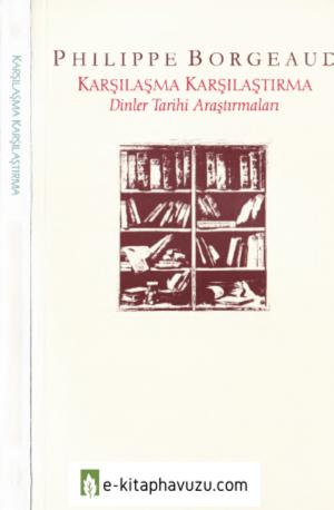 Phılippe Borgeaud - Karşılama Karşılaştırma Dinler Tarihi Araştırmaları