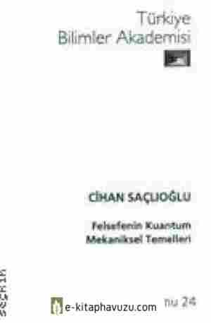 Prof.dr.cihan Saçlıoğlu - Felsefenin Kuantum Mekaniksel Temelleri