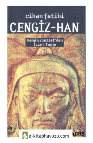 Rene Grousset - Cihan Fatihi Cengiz Han