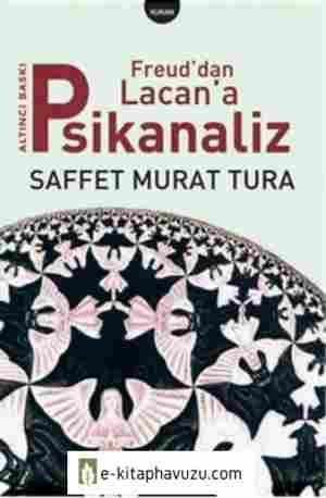 Saffet Murat Tuna - Freud'dan Lacan'a Psikanaliz