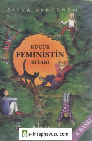 Sassa Buregren - Kucuk Feministin Kitabı