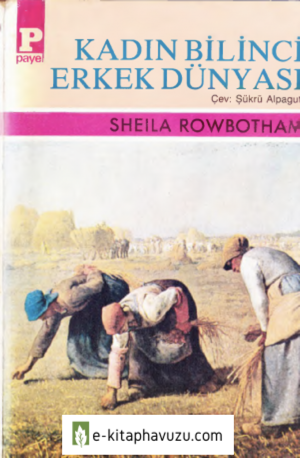 Sheila Rowbotham - Kadın Bilinci Erkek Dünyası - Payel 1987