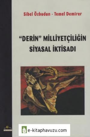 Sibel Özbudun - Temel Demirer - Derin Milliyetçiliğin Siyasal İktisadı - Ütopya Yayınları