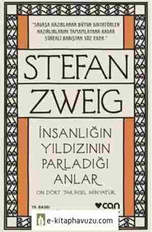 Stefan Zweig İnsanlığın Yıldızının Parladığı Anlar
