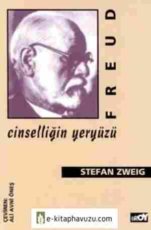Stefan Zweig - Sigmund Freud - Cinselliğin Yeryüzü