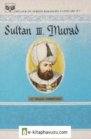 Sultan Iıı. Murad - H. Ahmet Kırkkılıç