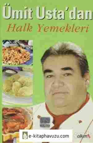 Ümit Ustanın Mutfağından Halk Yemekleri