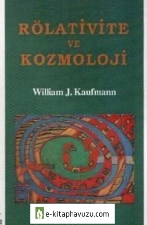William Kaufmann - Rölativite Ve Kozmoloji