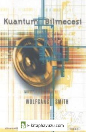 Wolfgang Smith - Kuantum Bilmecesi