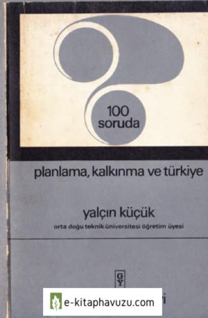 Yalçın Küçük - 100 Soruda Planlama Kalkınma Ve Türkiye