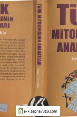 Yasar Coruhlu - Turk Mitolojisinin Ana Hatlari