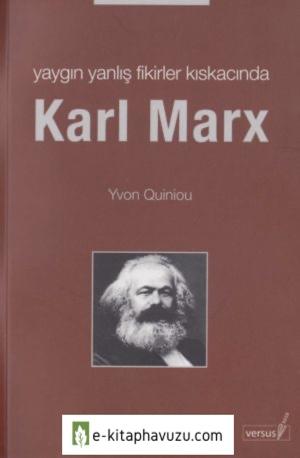 Yvon Quiniou - Yaygın Yanlış Fikirler Kıskacında Karl Marks