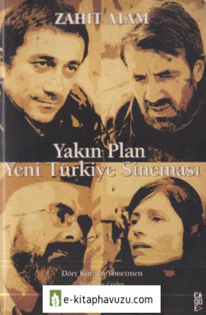 Zahit Atam - Yakın Plan Yeni Türkiye Sineması - Cadde Yayınları