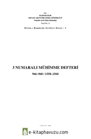 3 Numaralı Mühimme Defteri (966-968 1558 1560) Tıpkıbasım.-Ankara 1993.-570 S