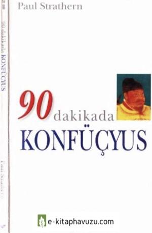 4 - Paul Strathern - 90 Dakikada Konfüçyus - Gendaş 1997