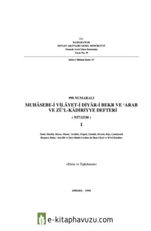 998 Numaralı Muhâsebe-İ Vilâyet-İ Diyar-İ Bekr Ve Arab Ve Zü&39;l-Kadriyye Defteri I