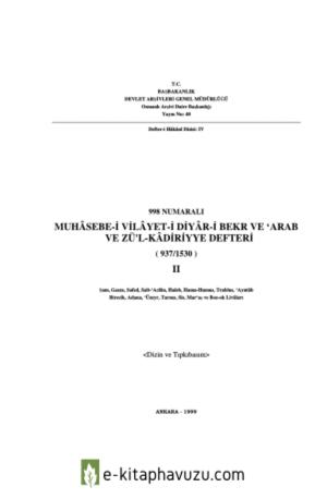 998 Numaralı Muhâsebe-İ Vilâyet-İ Diyar-İ Bekr Ve Arab Ve Zü&39;l-Kadriyye Defteri Iı