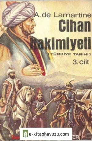 A. De Lamartine - Türkiye Tarihi 03 - Cihan Hakimiyeti kiabı indir