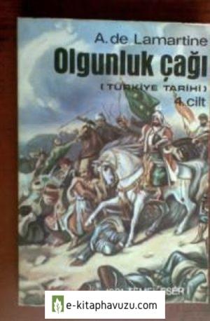 A. De Lamartine - Türkiye Tarihi 04 - Olgunluk Çağı kiabı indir