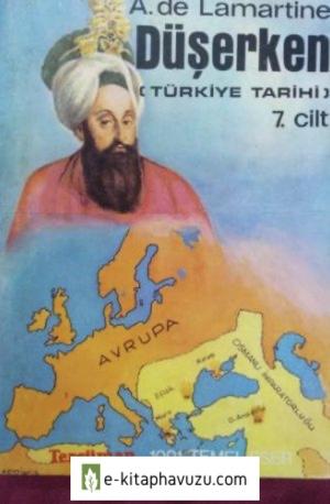 A. De Lamartine - Türkiye Tarihi 07 - Düşerken kiabı indir