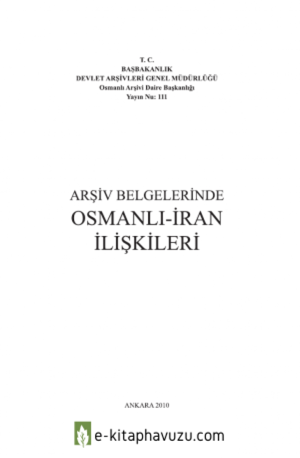 Arşiv Belgelerinde Osmanlı-İran İlişkileri