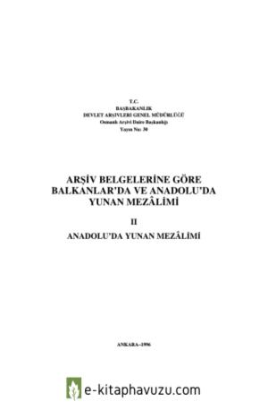 Arşiv Belgelerine Göre Balkanlar'Da Ve Anadolu'Da Yunan Mezâlimi Iı-